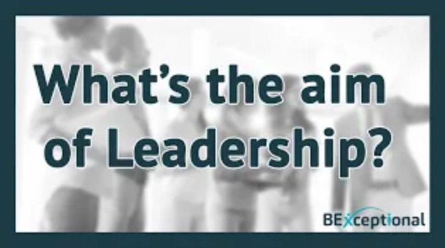 The Aim of Leadership